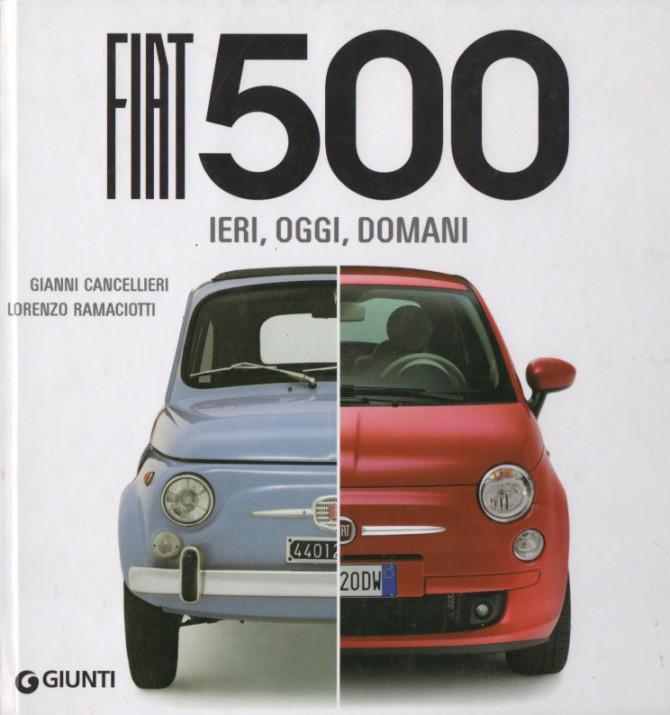 Vecchia Fiat 500 – Fiat 500 ieri, oggi, domani