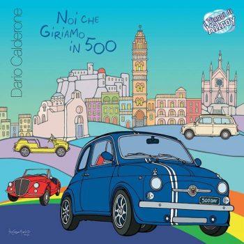 """""""Noi che giriamo in 500"""" una nuova canzone dedicata alle nostre Cinquecento"""
