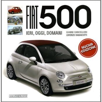 Fiat 500. Ediz. illustrata