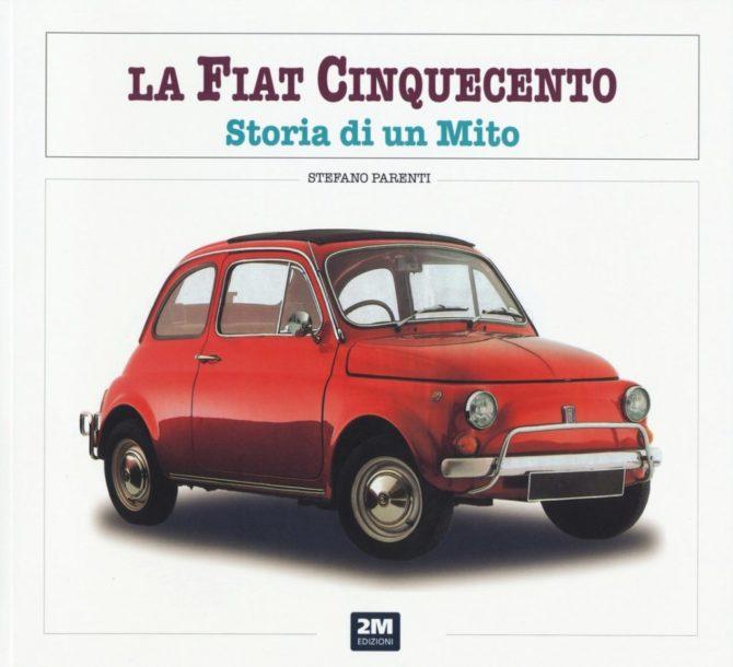La Fiat 500. Storia di un mito. Ediz. illustrata (di Stefano Parenti)