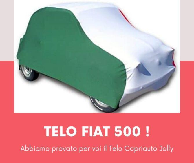 Telo Copriauto Jolly: provato per voi, per le nostre Fiat 500 d'epoca