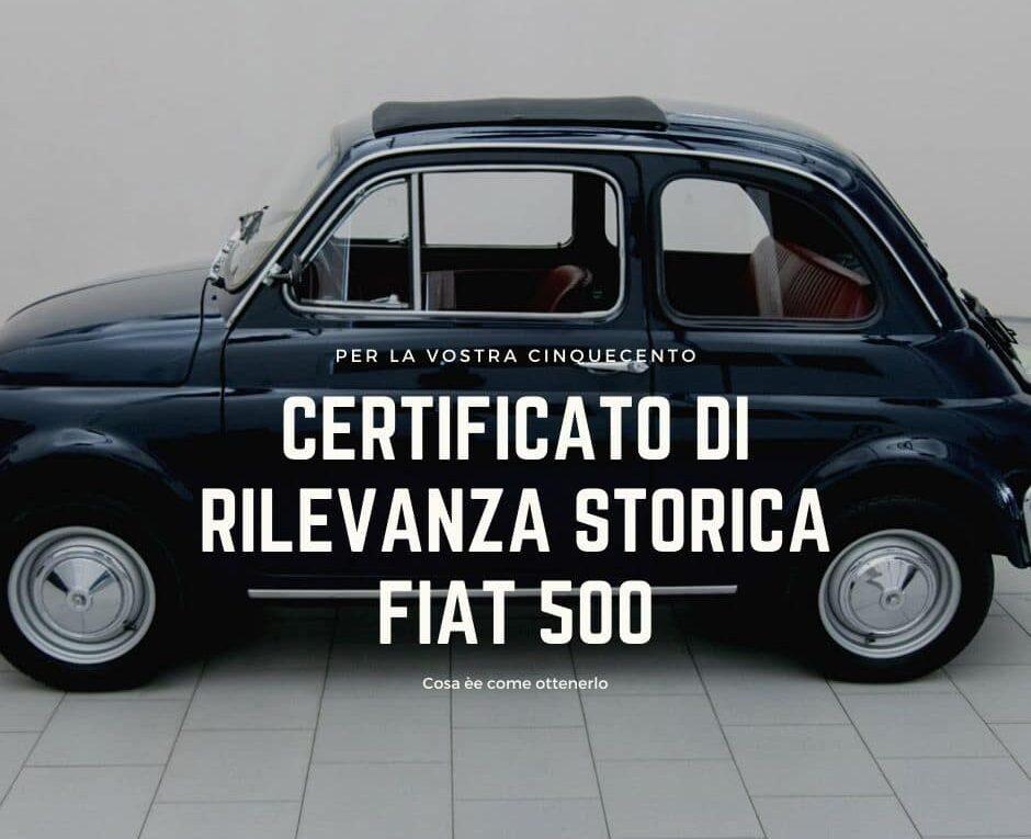 certificati di rilevanza storica fiat 500