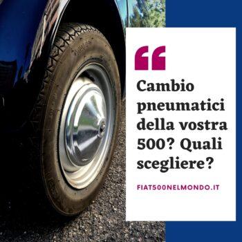 Fiat 500 d'epoca:quali gomme scegliere? Guida all'acquisto degli pneumatici