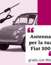 Antenna Radio per la vostra Fiat 500 (gratis su Wish)