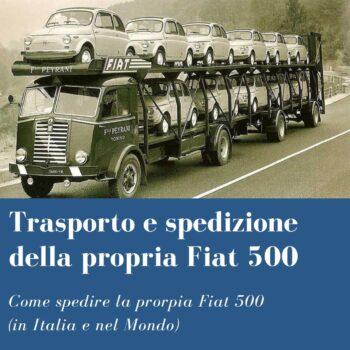 Trasporto e spedizione della propria Fiat 500 D'epoca